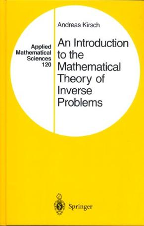 An Introduction to the Mathematical Theory of Inverse Problems (Applied Mathematical Sciences)