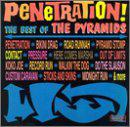 Penetration!: The Best Of The Pyramids