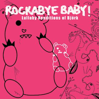 Rockabye Baby! Lullaby Renditions of Bjork