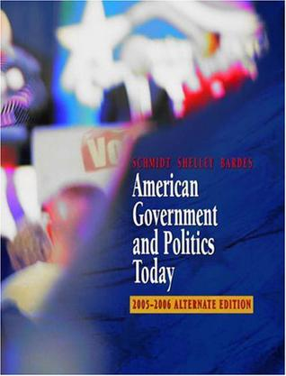 American Government and Politics Today, Alternate 2005-2006 Edition
