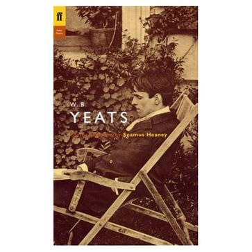 Wb Yeats Poems Selected by Seamus Heaney (Poet to Poet