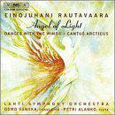 "Rautavaara: Symphony No. 7 ""Angel of Light"", Flute Concerto ""Dances with the Winds"", Cantus Arcticus"