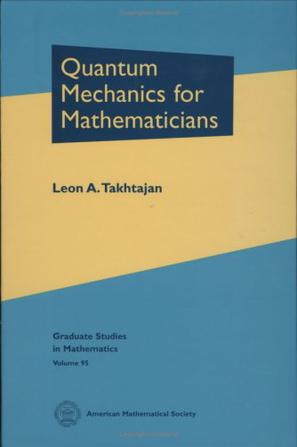 Quantum Mechanics for Mathematicians (Graduate Studies in Mathematics)