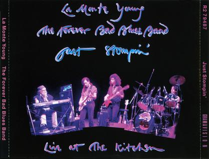 La Monte Young & the Forever Bad Blues Band - Just Stompin': Live at the Kitchen
