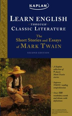The Short Stories and Essays of Mark Twain (Learn English Through Classic Literature)