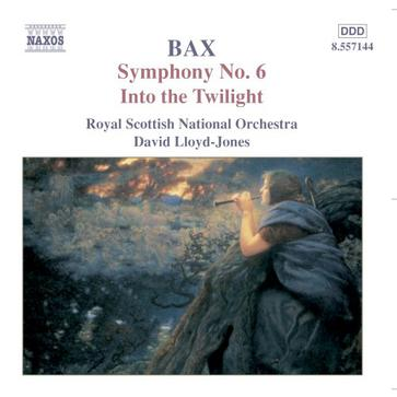 BAX: Symphony No. 6 / Into the Twilight