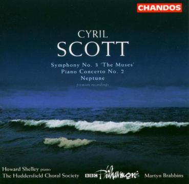 "Cyril Scott: Symphony No. 3 ""The Muses""; Piano Concerto No. 2; Neptune"