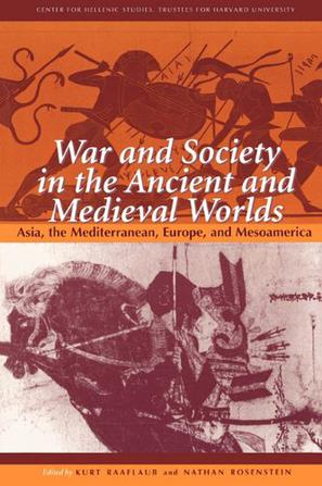 War and Society in the Ancient and Medieval Worlds