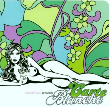 Naked Music Presents Carte Blanche Volume One
