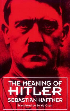 an analysis of sebastian haffners book the meaning of hitler The meaning of hitler by haffner sebastian results 1 -20 of  book is in better condition than most examples of this age  the meaning of hitler haffner .