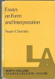 chomsky essays form interpretation Essays on form and interpretation chomsky (1979) morphophonemics of modern hebrew chomsky (1980) chomsky (1982) noam chomsky on the generative enterprise.
