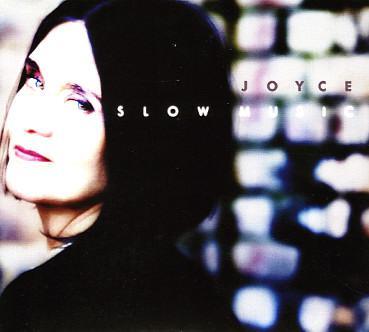 Joyce - Slow Music