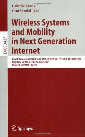 Wireless Systems and Mobility in Next Generation Internet下一代因特网中的无线系统与移动性/会议文集