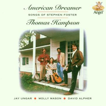 American Dreamer: Songs of Stephen Foster; Thomas Hampson; Jay Unger; Molly Mason