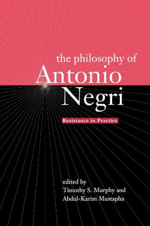 The Philosophy of Antonio Negri - Volume One