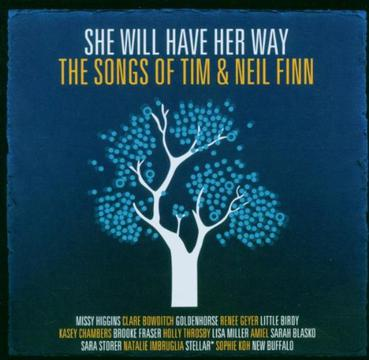 She Will Have Her Way-the Songs of Tim & Neil Finn