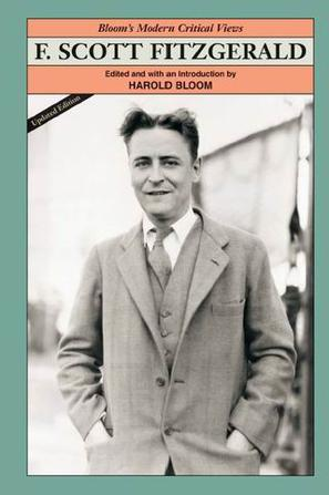 F. Scott Fitzgerald (Bloom's Modern Critical Views)