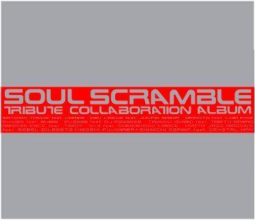 SOUL SCRAMBLE TRIBUTE COLLABORATION ALBUM