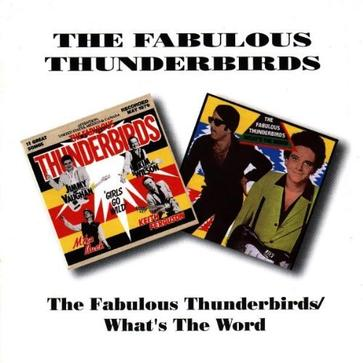 Fabulous Thunderbirds/What's the Word