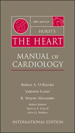 Hurst's the Heart Clinical Manual of Cardiology