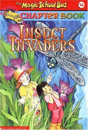 The Magic School Bus CHAPTER BOOK INSECT INVADERS