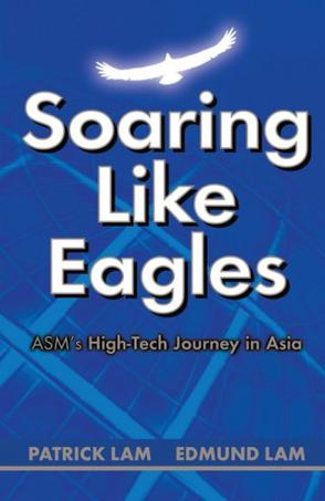 Soaring Like Eagles - ASM's High-Tech Journey in Asia