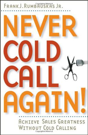 Never Cold Call Again