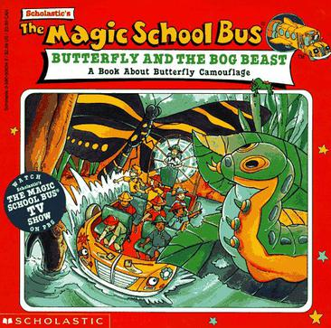 The Magic School Bus BUTTERFLY AND THE BOG BEAST
