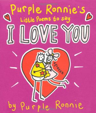 PURPLE RONNIE`S LITTLE POEMS TO SAY I LOVE YOU