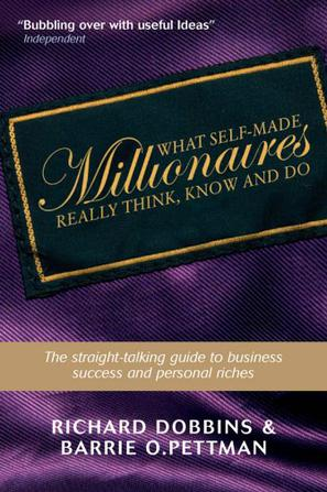 What Self-Made Millionaires Really Think, Know and Do