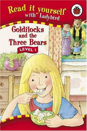 Read it yourself with Ladybird Goldilocks and the Three Bears LEVEL 1