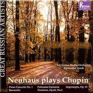 Neuhaus Plays Chopin - Piano Concerto No. 1 in e Op. 11 - Polonaise, Barcarolle, etc.