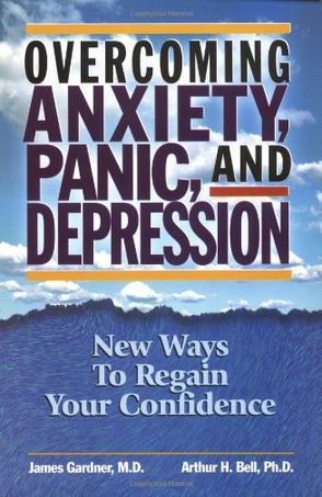 Overcoming Anxiety, Panic and Depression