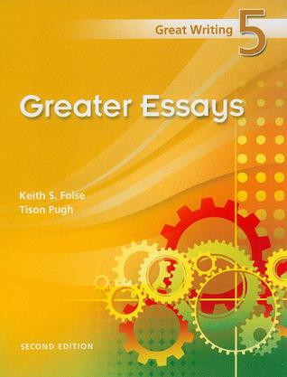 great writing 5 greater essays keith folse Find 9781285194967 great writing 5 : greater essays 3rd edition by pugh et al at over 30 bookstores buy, rent or sell.
