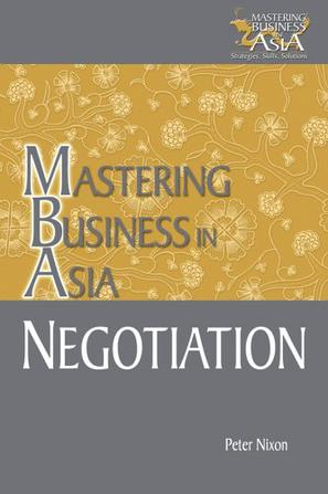 MASTERING BUSINESS IN ASIA NEGOTIATION