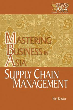 MBA SUPPLY CHAIN MANAGEMENT IN THE MASTERING      BUSINESS IN ASIA SERIES供应链管理