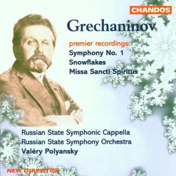 Grechaninov: Symphony No. 1; Snowflakes; Missa Sancti Spiritus