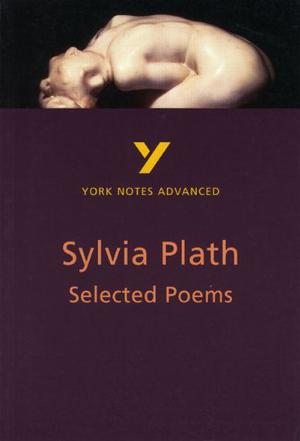 """York Notes on Sylvia Plath's """"Selected Works"""""""