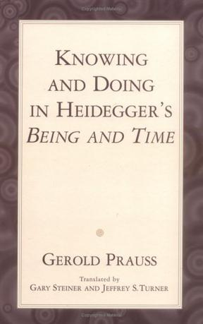 Knowing and Doing in Heidegger's Being & Time