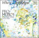 Where Love Reigns - Choral Works - Orff: 3 pieces from Cantulli Carmina / Werle: Canzone 126 di Petrarca / Kokkonen: Laudatio Domini / Penderecki: Agnus Dei / Welin: Fyra Japanska dikter / Nystroem: 2 Golfiner