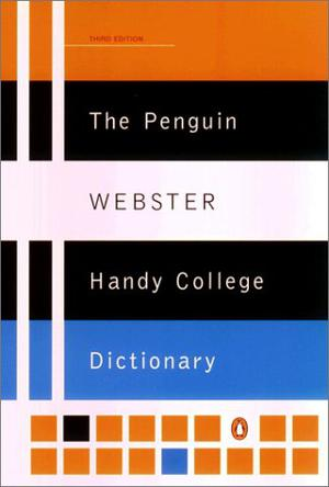 The Penguin Webster Handy College Dictionary