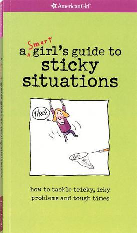 Yikes! A Smart Girl's Guide To Surviving Tricky, Sticky, Icky Situations