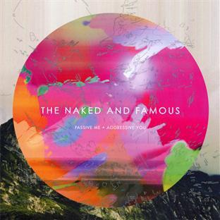 The Naked And Famous... - Passive Me Aggressive You