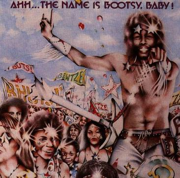 Ahh the Name Is Bootsy Baby
