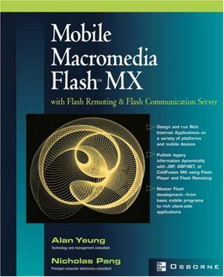 Mobile Macromedia Flash MX with Flash Remoting and Flash Communication Server