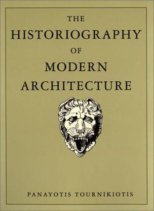 The Historiography of Modern Architecture