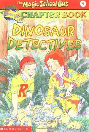 The Magic School Bus CHAPTER BOOK DINOSAUR DETECTIVES