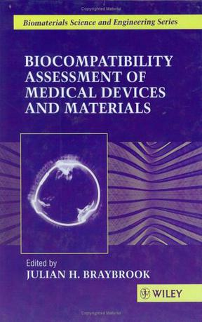 Biocompatibility Assessment of Medical Devices and Materials