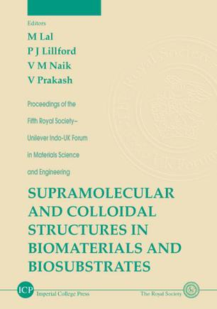 SUPRAMOLECRLAR AND COLLOIDAL STRURES IN BIOMATERIALS AND BIOSRBSTRATES