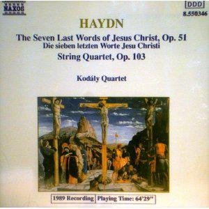 Haydn: The Seven Last Words of Jesus Christ, Op. 51; String Quartet, Op. 103